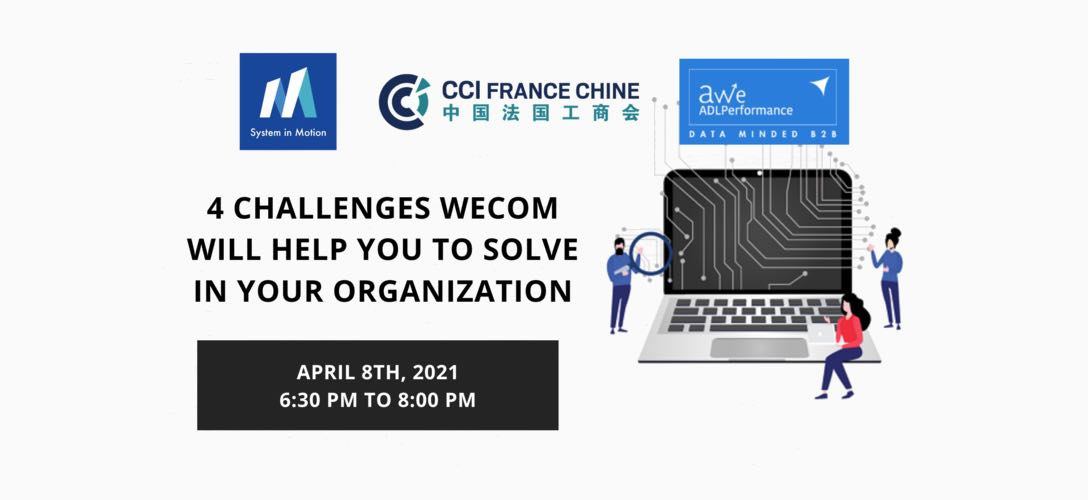 Four Challenges WeCom will Help You to Solve in your Organisation